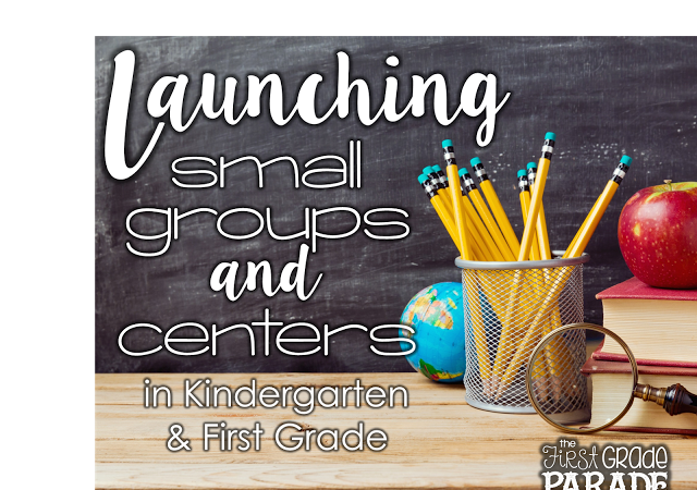 Launching Small Groups & Learning Centers (Literacy)