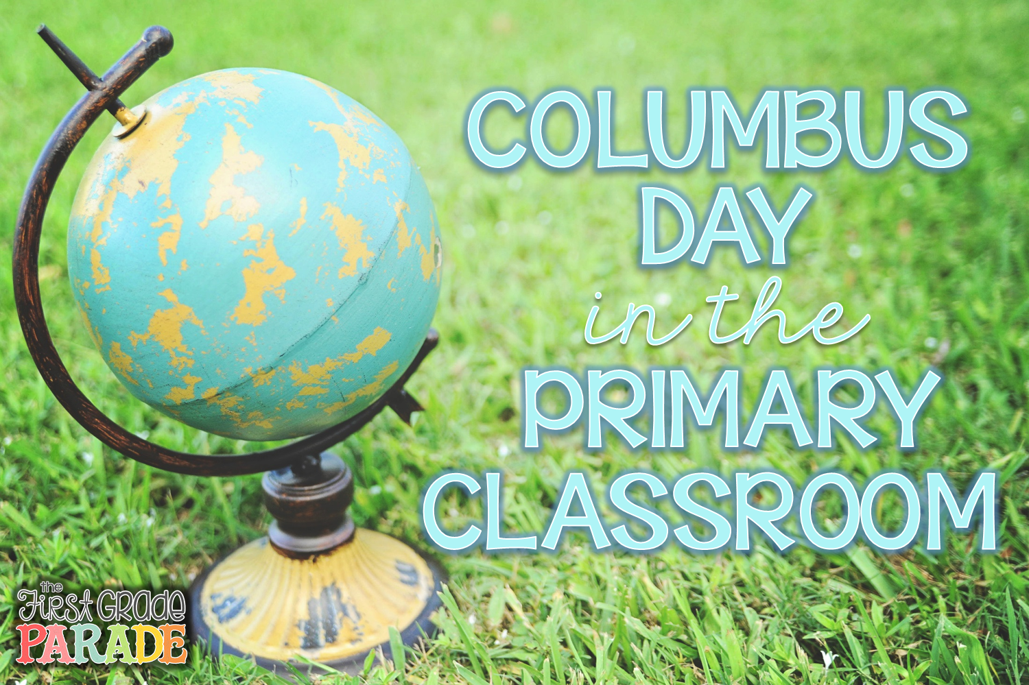 Columbus Day in the Primary Classroom - The First Grade Parade